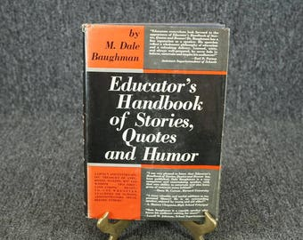 Educator's Handbook Of Stories, Quotes And Humor By M. Dale Baughman C. 1963