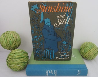 vintage book Sunshine and Salt, A Novel by Sylvia Rothchild (c) 1964 First Edition HC DJ. A story of traditional Jewish life and love.