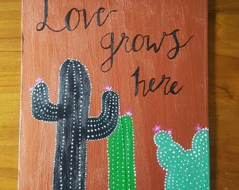 Love grows here cactus painting