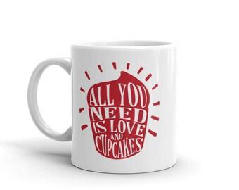 All you need is love and cupcakes Mug