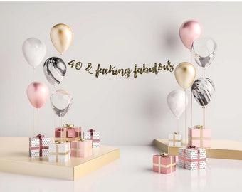 Custom Birthday Banner, 40th birthday banner, 40 & Fabulous, Custom 40 birthday