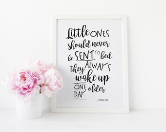 Nursery Print - Little Ones Must Never Be Sent To Bed - Peter Pan Quote