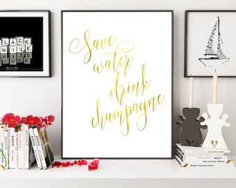 Save Water Drink Champagne, Wedding Poster, Wedding Decor, Champagne Print, Alcohol Print, Kitchen Wall Art, Holiday Decoration