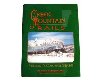 Green Mountain Rails - Vermonts Colorful Trains - Oversize Vintage Book - Vintage Railroad - Railroad History - Railroad Books - Travel Book