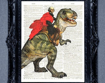 President George Washington riding a T-Rex dinosaur dictionary page art print -cool upcycled vintage dictionary page book art print.