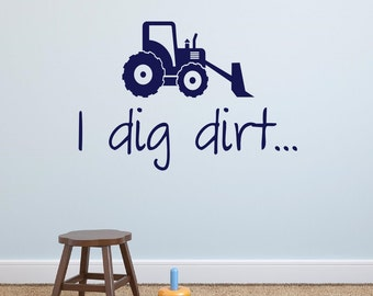 Boy Playroom Vinyl Wall Decal Boys Bedroom I dig dirt - Vinyl Lettering Wall Words Decal Boys Room Decor
