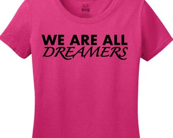 We Are All Dreamers - Shirt