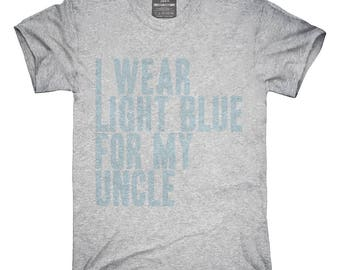 I Wear Light Blue For My Uncle Awareness Support T-Shirt, Hoodie, Tank Top, Gifts