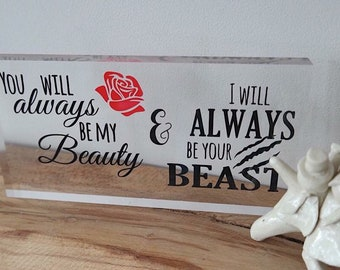 You will always be my beauty & I will always be your beast acrylic block