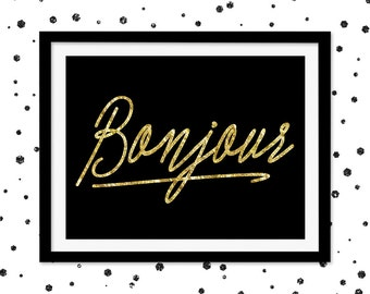 Gold Bonjour Print / Black and Gold Printable Wall Art / Faux Gold Foil Print / Dorm Decor / 16 x 20 Printable Bonjour Quote