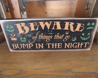 Beware of things that go Bump In The Night    Wood Halloween sign