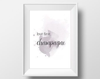 But First Champagne Poster, Quote Poster, Inspirational Poster, Champagne Print, Wall Art, Digital Print, Motivational Poster, Gift For Her
