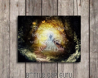 "Roald Dahl Quote / Those Who Don't Believe in Magic Will Never Find It / Printable Picture Fantasy Print Wall Decor // 7x5"" Digital Download"