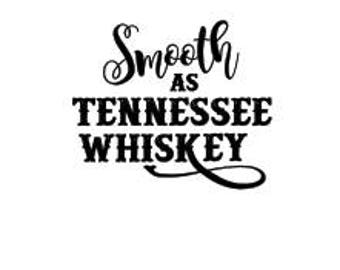 Smooth as Tennessee Whiskey SVG distressed
