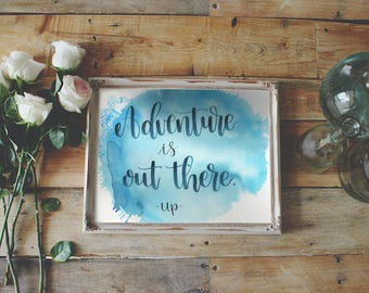 Adventure is out There - Watercolor Quote
