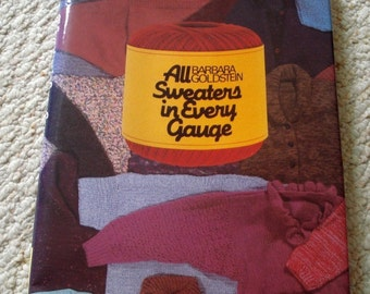 All Sweaters in Every Gauge by Barbara Goldstein - Hardback book