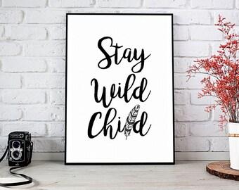 Stay Wild,Nursery Decor,Nursery Art,Stay Wild My Child,Printable Wall Art,Instant Download,Nursery Art,Stay Wild Print,Woodland Nursery,Art