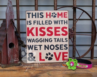 Dog Kisses Wagging Tails Wet Noses & Love,  Primitve Word Art Typography Pine Wall Sign