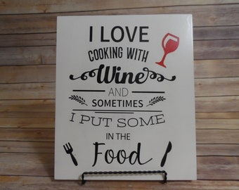 """Wooden Sign~10""""x12""""; Painted; Quote~ Cooking with Wine"""