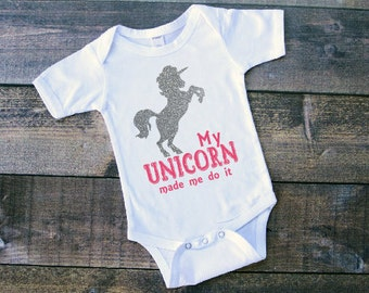 My Unicorn made me do it - Baby Bodysuit - Baby Body Suit  - Infant Bodysuit - Newborn Bodysuit - Toddler Shirt - Unicorn Girls Shirt