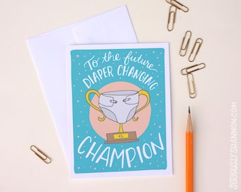 "Funny new dad card, Funny Baby Card, First time mom card, ""Diaper Changing Champion"", A2 greeting card"