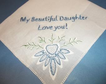 QUICK SHIP, my beautiful daughter, wedding handkerchief, mom to bride, blue for bride, bridal gift, something blue, bridal hankie, rustic