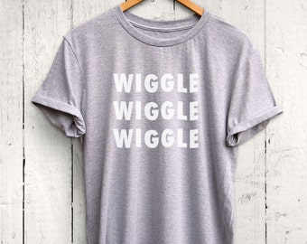 Wiggle Wiggle Wiggle Tshirt - Womens Workout Shirt, Funny Gym Shirt, Cute Fitness Apparel Shirt, Ladies Exercise Top
