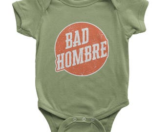 Bad Hombre Onesie | Organic Baby Clothes | Bad Hombre Shirt | Baby Shower Gift | Immigration Shirt | Anti Trump Shirt | Resistance Shirt