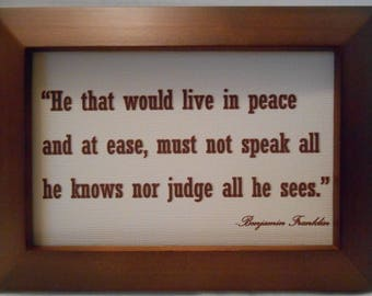 Peace, a good advice quote from Benjamin Franklin.