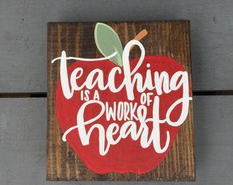 Teaching is a Work of Heart, Classroom Decor, Teacher Gift, End of Year Teacher Gift, Apple Teacher Gift, Custom Teacher Name Sign