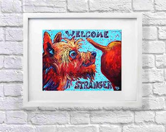 """Dog Print, Dog painting, Dog Art,Welcome Greeting Print, Gift for dad, """"Welcome Stranger"""" from My Original Painting by Tod C. Steele 5x7"""""""
