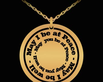 "May I be at Peace, May I be well... - Laser Engraved Pendant Necklace 22"" Chain"