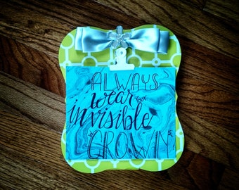 Always Wear Your Invisible Crown | Daily Inspiration