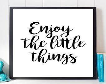 Enjoy The Little Things Print, Printable Quote, Black and White Print, Digital Print, Motivational Art, Inspirational Art, Dorm art, Prints