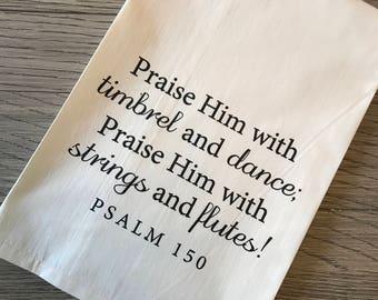 Psalm 150 Kitchen Towel, Praise Him Kitchen Towel