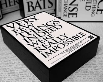 Framed Quote: Very few things indeed were  really impossible