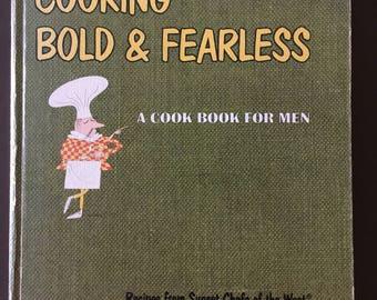 Cooking Bold & Fearless, Vintage Men's Cookbook, 1967