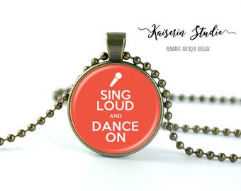 Sing Loud And Dance On pendant, Handmade jewelry necklace, best price and fast shipping.