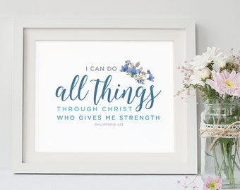 Bible Verse Art  -  Philippians 4:13 - Scripture Print - Christian Typography - I can do all things - Floral Print - Giclee Print