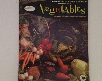 Vegetables Cookbook Vintage 1958 Good Housekeeping Cook Book Vegan Vegetarian Recipes