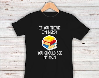 If You Think I'm Nerdy You Should See My Mom Youth Short Sleeve T-Shirt