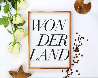 Typography Print, Wonderland, Typographic Print, Poster Print, Wall Art Quote, Home Decor, Motivational Poster, Black And White Art.
