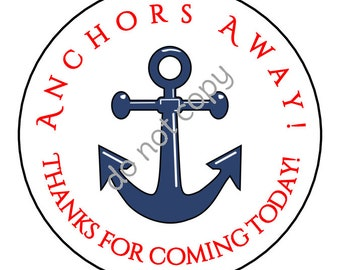 Personalized Nautical Anchor 'Anchors Away' Thanks for coming today / Stickers and Labels // Printed & Shipped or DIY Printable Files