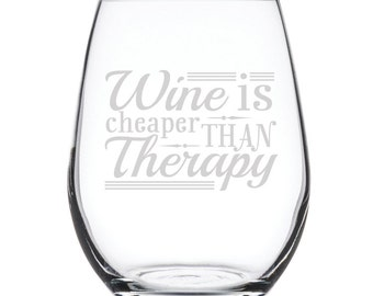 Stemless White Wine Glass-17 oz.-7860 Wine is Cheaper Than Therapy