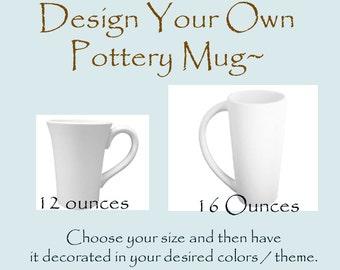 Pottery mug Design your own pottery mug choose colors theme and size kiln fired mugs wedding anniversary birthday father's day mug rustic