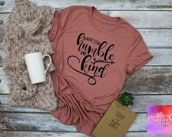 Country Girl Shirt/'Always Stay Humble and Kind' Shirt/Tim McGraw Shirt/Country Concert Tank/Rodeo Shirt/Vacation Shirt/Yoga Shirt