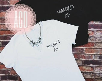 Married AF-Married AF shirts-Hubby Wifey Shirts-Honeymoon Shirts-Couples Shirts-Bride and Groom Shirts-Just Married-Engagement Shirts