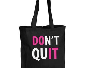 Don't Quit Do It Training Bag Shopping Bag Reusable Black Shopper Gym Bag
