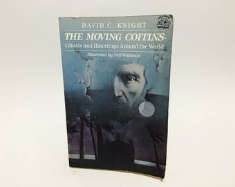 Vintage Paranormal Book The Moving Coffins: Ghosts and Hauntings Around the World by David C. Knight 1983 Softcover