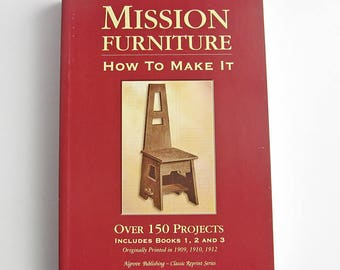 Mission Furniture How to Make It, DIY furniture and home accessories, woodworking book, furniture plans